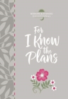 For I Know the Plans: Morning and Evening Devotional - Book