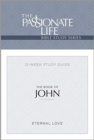Tpt John Bible Study : The Passionate Life Bible Series (2nd Edition) - Book