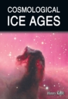 Cosmological Ice Ages - eBook