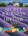 Secret Journeys of a Lifetime : 500 of the World's Best Hidden Travel Gems - Book