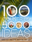 100 Countries, 5000 Ideas : Where to Go, When to Go, What to See, What to Do - Book