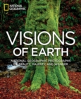 Visions of Earth : National Geographic Photographs of Beauty, Majesty, and Wonder - Book