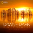 National Geographic Dawn to Dark Photographs : The Magic of Light - Book