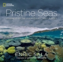 Pristine Seas : Journeys to the Ocean's Last Wild Places - Book