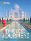 Timeless Journeys: Travels to the World's Legendary Places - Book