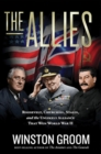 The Allies : Roosevelt, Churchill, Stalin, and the Unlikely Alliance That Won World War II - Book