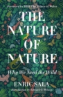 Nature of Nature : Why We Need The Wild - Book