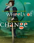 Wheels of Change : How Women Rode the Bicycle to Freedom (with a Few Flat Tires Along the Way) - Book