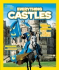 Everything Castles : Capture These Facts, Photos, and Fun to be King of the Castle! - Book