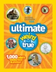 Ultimate Weird but True! : 1,000 Wild & Wacky Facts and Photos - Book