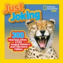 Just Joking : 300 Hilarious Jokes, Tricky Tongue Twisters, and Ridiculous Riddles - Book