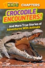 National Geographic Kids Chapters: Crocodile Encounters - eBook