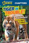 National Geographic Kids Chapters: Tiger in Trouble! - eBook