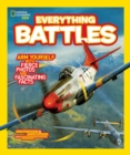 Everything Battles : Arm Yourself with Fierce Photos and Fascinating Facts - Book
