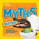 Myths Busted! : Just When You Thought You Knew What You Knew... - Book