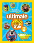 Ultimate Weird But True! 2 : 1,000 Wild & Wacky Facts & Photos! - Book