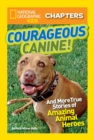 National Geographic Kids Chapters: Courageous Canine : And More True Stories of Amazing Animal Heroes - Book