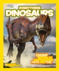 Everything Dinosaurs : Chomp on Tons of Earthshaking Facts and Fun - Book