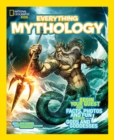 Everything Mythology : Begin Your Quest for Facts, Photos, and Fun Fit for Gods and Goddesses - Book