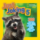 Just Joking 5 : 300 Hilarious Jokes About Everything, Including Tongue Twisters, Riddles, and More! - Book
