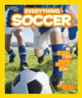 Everything Soccer : Score Tons of Photos, Facts, and Fun - Book