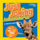 Just Joking Animal Riddles : Hilarious Riddles, Jokes, and More--All About Animals! - Book