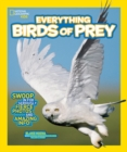 Everything Birds of Prey : Swoop in for Seriously Fierce Photos and Amazing Info - Book