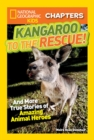 National Geographic Kids Chapters: Kangaroo to the Rescue! : And More True Stories of Amazing Animal Heroes - Book
