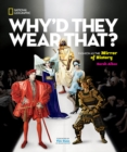 Why'd They Wear That? : Fashion as the Mirror of History - Book