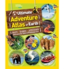 The Ultimate Adventure Atlas of Earth : Maps, Games, Activities, and More for Hours of Extreme Fun! - Book