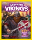 Everything Vikings : All the Incredible Facts and Fierce Fun You Can Plunder - Book