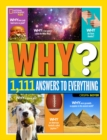 Why? Over 1,111 Answers to Everything : Over 1,111 Answers to Everything - Book