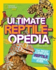 Ultimate Reptileopedia : The Most Complete Reptile Reference Ever - Book