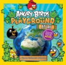 Angry Birds Playground: Atlas : A Global Geography Adventure - Book