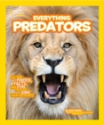 Everything Predators : All the Photos, Facts, and Fun You Can Sink Your Teeth into - Book