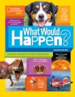 What Would Happen? : Serious Answers to Silly Questions - Book