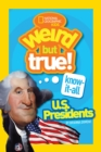 Weird But True! Know-It-All US Presidents : U.S. Presidents - Book