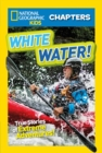 National Geographic Kids Chapters: White Water - eBook