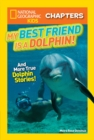 National Geographic Kids Chapters: My Best Friend is a Dolphin! - Book