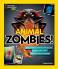 Animal Zombies! : And Other Bloodsucking Beasts, Creepy Creatures, and Real-Life Monsters - Book
