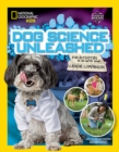 Dog Science Unleashed : Fun Activities to Do with Your Canine Companion - Book