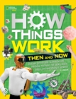 How Things Work: Then and Now - Book