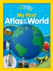 National Geographic Kids My First Atlas of the World : A Child's First Picture Atlas - Book