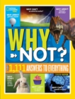 National Geographic Kids Why Not? : Over 1,111 Answers to Everything - Book