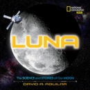 Luna : The Stories and Science of Our Moon - Book