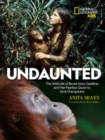 Undaunted : The Wild Life of Birute Mary Galdikas and Her Fearless Quest to Save Orangutans - Book