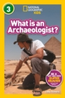 What is an Archaeologist? (L3) (National Geographic Readers) - eBook