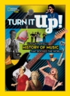 Turn it Up! : A Pitch-Perfect History of Music That Rocked the World - Book