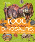 1,000 Facts About Dinosaurs, Fossils, and Prehistoric Life - Book