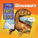 National Geographic Kids Little Kids First Board Book: Dinosaurs - Book